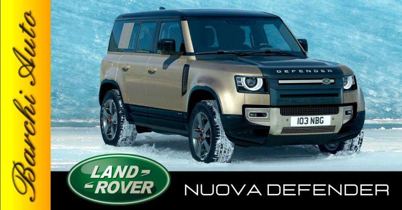 Offerta vendita Land Rover nuova Defender Ravenna - Occasione concessionario Land Rover Defender Forlì Cesena