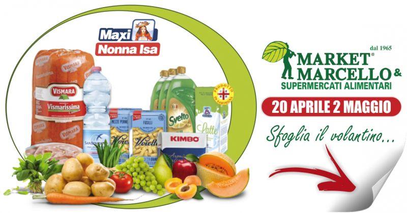 SUPERMERCATI MARCELLO - volantino Maxi Nonna Isa nuove offerte alimentari e ortofrutta aprile 2021