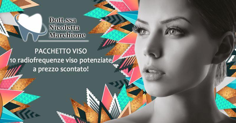 Offerta Trattamento radiofrequenze viso potenziate Verona - Promozione Pacchetto Viso anti age Verona