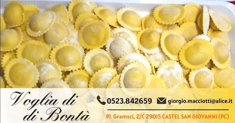 Offerta produttori pasta fresca ripiena Piacenza - Occasione dove comprare pasta fresca artigianale Piacenza