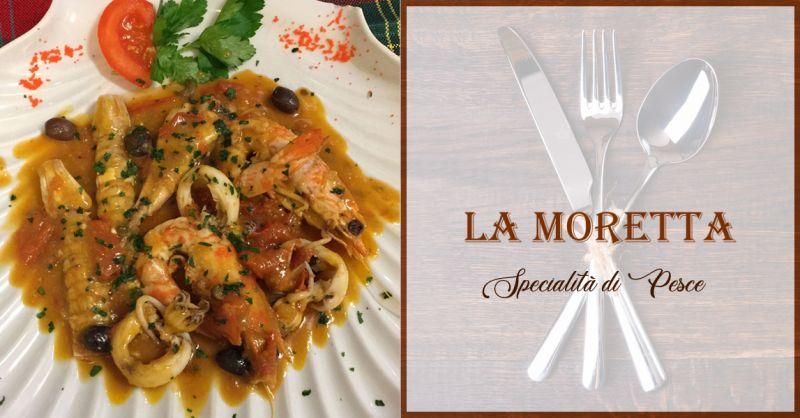 LA MORETTA offerta Ristorante specialita pesce ancona - occasione menu pesce ancona