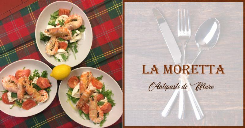 TRATTORIA LA MORETTA offerta antipasti di mare ancona - occasione antipasti di pesce ancona