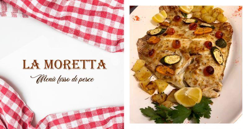 TRATTORIA LA MORETTA - Offerta Ristorante Cucine di Pesce Ancona