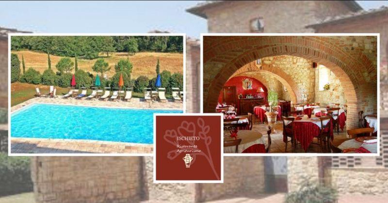 occasione agriturismo in Toscana con ristorante e piscina - ISCHIETO RISTORANTE