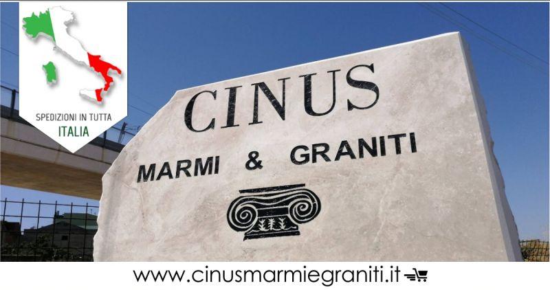 CINUS VENDITA ONLINE - OFFERTA MANUFATTI IN MARMO O GRANITO CONSEGNA IN TUTTA ITALIA