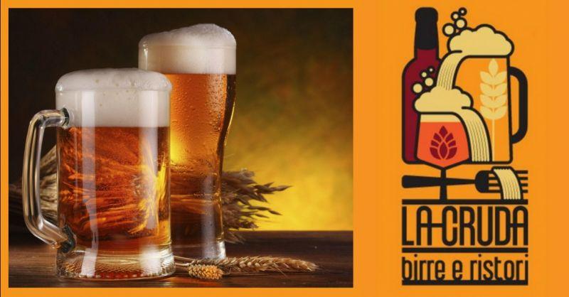 LA CRUDA offerta birreria con birra cruda Terni - occasione bere birra artigianale a Terni