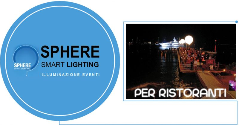 Offerta servizio vendita sfere luminose per ristoranti Villorba - Sphere srl