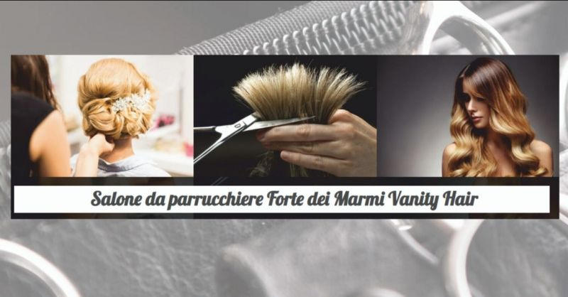 VANITY HAIR - offerta parrucchiere uomo donna e acconciature capelli Lucca